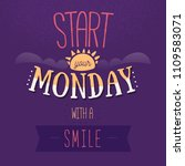 start monday with a smile... | Shutterstock .eps vector #1109583071