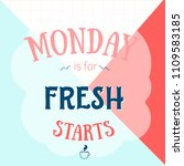 monday is for fresh starts... | Shutterstock .eps vector #1109583185