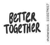 better together. sticker for... | Shutterstock .eps vector #1110279017