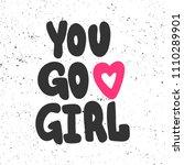 you go girl. sticker for social ... | Shutterstock .eps vector #1110289901