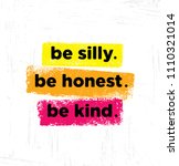 be silly. be honest. be kind....   Shutterstock .eps vector #1110321014