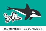 say no to plastic. killer whale ... | Shutterstock .eps vector #1110752984