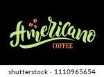 americano coffee handwritten... | Shutterstock .eps vector #1110965654