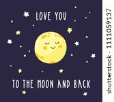Stock vector cute cartoon moon in the night sky inscription love you to the moon and back bright vector 1111059137
