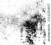 monochrome grunge texture black ... | Shutterstock .eps vector #1111231817