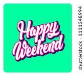 happy weekend banner lettering... | Shutterstock .eps vector #1111348994