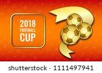 football 2018 world... | Shutterstock .eps vector #1111497941