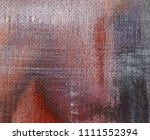 abstract art background. oil on ... | Shutterstock . vector #1111552394