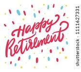 happy retirement card. hand... | Shutterstock .eps vector #1111627331