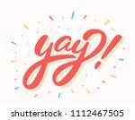 yay  vector lettering. | Shutterstock .eps vector #1112467505