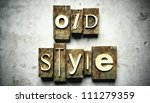 Old style concept, retro vintage letterpress type on grunge background - stock photo