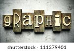 Graphic concept, retro vintage letterpress type on grunge background - stock photo