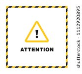 attention black and yellow sign ... | Shutterstock .eps vector #1112920895