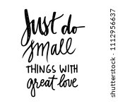 just do small things with great ... | Shutterstock .eps vector #1112956637