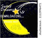 sweet dreams is downloading... | Shutterstock .eps vector #1112996471