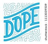 dope. hand lettered print   Shutterstock .eps vector #1113039509