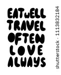 hand lettered eat well  travel... | Shutterstock .eps vector #1113832184
