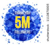 5m or 5000000 followers thank... | Shutterstock .eps vector #1113870005