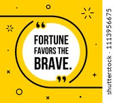 fortune favors the brave.... | Shutterstock .eps vector #1113956675