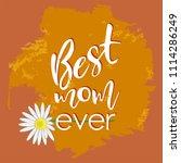 best mom ever   lettering on ... | Shutterstock .eps vector #1114286249