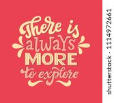 there is always more to explore.... | Shutterstock .eps vector #1114972661