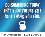fitness motivation quote | Shutterstock . vector #1115164931