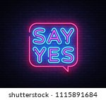 say yes neon signs vector. say... | Shutterstock .eps vector #1115891684
