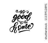 "lettering poster ""so good to be ... | Shutterstock .eps vector #1115912891"