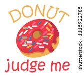 don't judge me. funny print... | Shutterstock .eps vector #1115922785