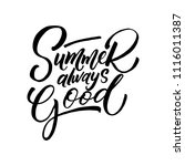 summer always good. hand drawn... | Shutterstock .eps vector #1116011387