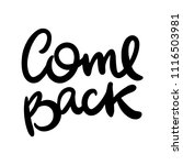 come back. vector hand drawn... | Shutterstock .eps vector #1116503981