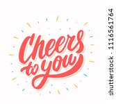cheers to you  greeting card.... | Shutterstock .eps vector #1116561764