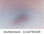 water rain drops on the window...   Shutterstock . vector #1116756335