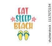 eat  sleep  beach....   Shutterstock .eps vector #1117072154