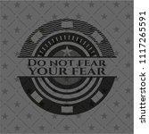 do not fear your fear realistic ... | Shutterstock .eps vector #1117265591