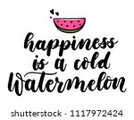 happiness is a cold watermelon... | Shutterstock .eps vector #1117972424
