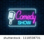 neon sign of comedy show with... | Shutterstock . vector #1118538731