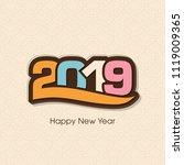 happy new year 2019 text design ... | Shutterstock .eps vector #1119009365