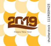 happy new year 2019 text design ... | Shutterstock .eps vector #1119009425