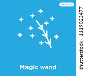 magic wand vector icon isolated ... | Shutterstock .eps vector #1119023477