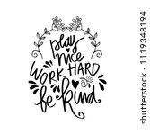play nice work hard be kind... | Shutterstock .eps vector #1119348194