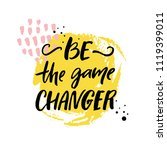 be the game changer.... | Shutterstock .eps vector #1119399011