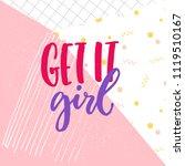 get it girl. inspirational...   Shutterstock .eps vector #1119510167