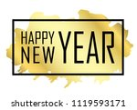 happy new year text. gold happy ... | Shutterstock .eps vector #1119593171