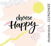 choose happy. positive saying ... | Shutterstock .eps vector #1119624635