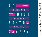 addicted to create typography t ... | Shutterstock .eps vector #1119746351