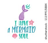 i have a mermaid soul.... | Shutterstock .eps vector #1119915884