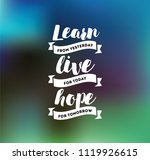 learn from yesterday  live for... | Shutterstock .eps vector #1119926615