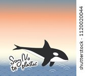 say no to plastic. killer whale ... | Shutterstock .eps vector #1120020044