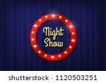 night show sign with bulb frame ... | Shutterstock .eps vector #1120503251